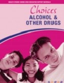 Choices: Alcohol and other drugs