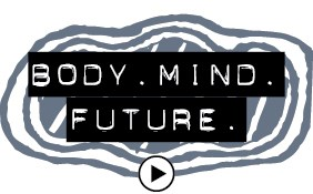 Body Mind Future video link image